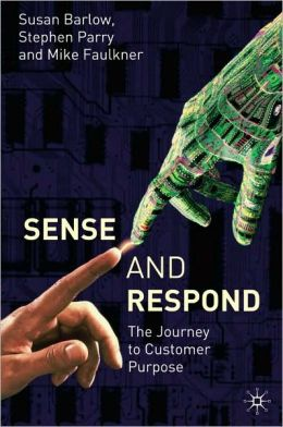 Sense and Respond: The Journey to Customer Purpose