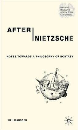 After Nietzsche: Notes Towards a Philosophy of Ecstasy