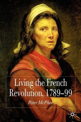 an overview of the french revolution between 1789 and 1799 The french revolution 1789-1799 what were the causes of the french revolution french society on the eve of the revolution old regime louis xvi the french monarchy 1775 - 1793 marie antoinette and louis xvi pojer french society in the 1700s slideshow 6434749 by kane-franks.