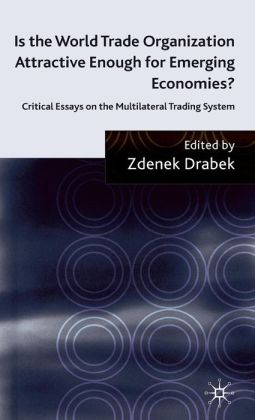 Is the World Trade Organization Attractive Enough for Emerging Economies?: Critical Essays on the Multilateral Trading System