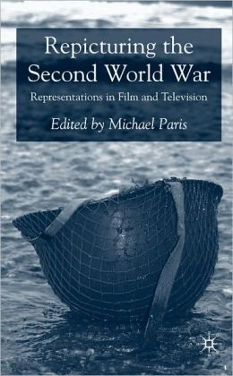 Repicturing the Second World War: Representations in Film and Television