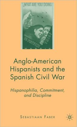 Anglo-American Hispanists and the Spanish Civil War