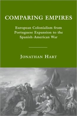 Comparing Empires: European Colonialism from Portuguese Expansion to the Spanish-American War