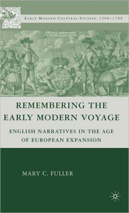 Remembering the Early Modern Voyage: English Narratives in the Age of European Expansion