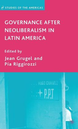 Governance after Neoliberalism in Latin America