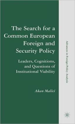 Search for a Common European Foreign and Security Policy: Leaders, Cognitions, and Questions of Insitutional Viability