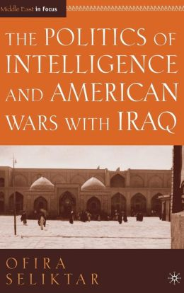 Politics of Intelligence and American Wars with Iraq