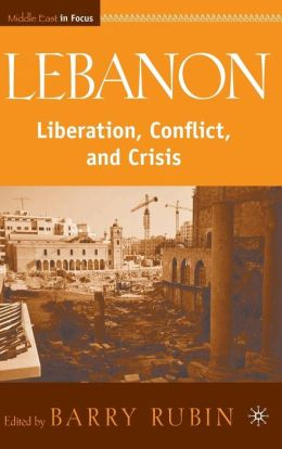 Lebanon: Liberation, Independence, and Crisis