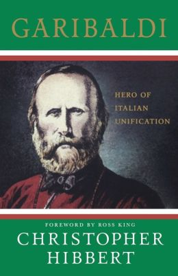 Garibaldi: Hero of Italian Unification