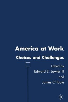 America at Work: Choices and Challenges