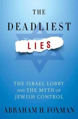 The Deadliest Lies: The Israel Lobby and the Myth of Jewish Control