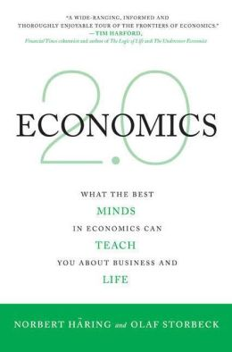 Economics 2. 0: What the Best Minds in Economics Can Teach You about Business and Life