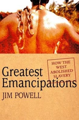 Greatest Emancipations: How the West Abolished Slavery