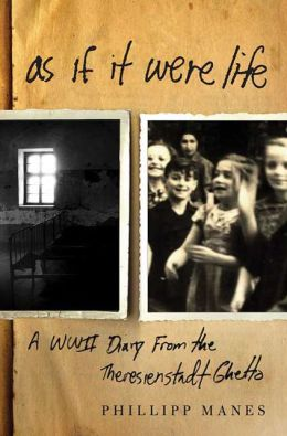 As If It Were Life: A WWII Diary from the Theresienstadt Ghetto