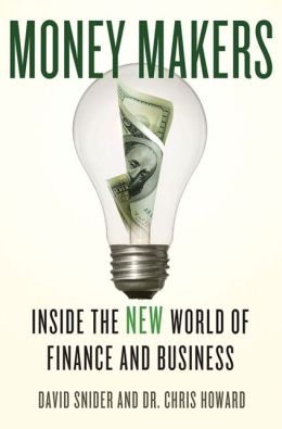 Money Makers: Inside the New World of Finance and Business