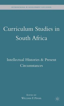 Curriculum Studies in South Africa: Intellectual Histories and Present Circumstances