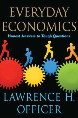 Everyday Economics: Honest Answers to Tough Questions