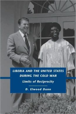 Liberia and the United States During the Cold War: Limits of Reciprocity