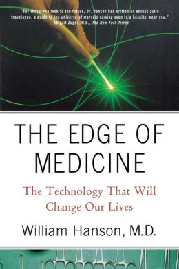 The Edge of Medicine: The Technology That Will Change Our Lives