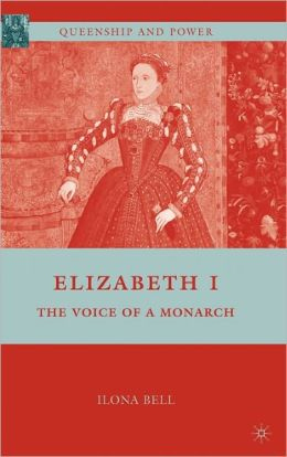 Elizabeth I: The Voice of a Monarch