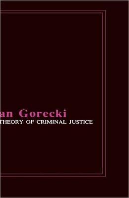 Theory Of Criminal Justice