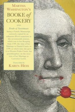 Martha Washington's Booke of Cookery and Booke of Sweetmeats
