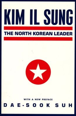 Kim Il Sung: North Korean Leader