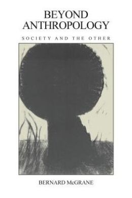 Beyond Anthropology: Society and the Other