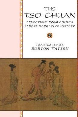 The Tso Chuan: Selections from China's Oldest Narrative History