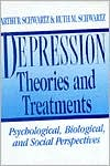 Depression: Theories and Treatments: Psychological, Biological, and Social Perspectives