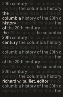The Columbia History of the 20th Century :