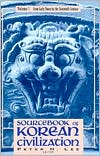 Sourcebook of Korean Civilization: Volume One: From Early Times to the 16th Century
