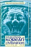 Sourcebook of Korean Civilization: Volume Two: From the Seventeenth Century to the Modern