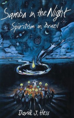 Samba in the Night: Spiritism in Brazil