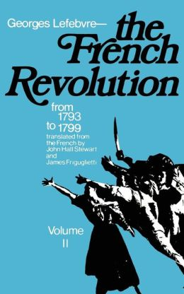 The French Revolution, Volume 2: From 1793 to 1799