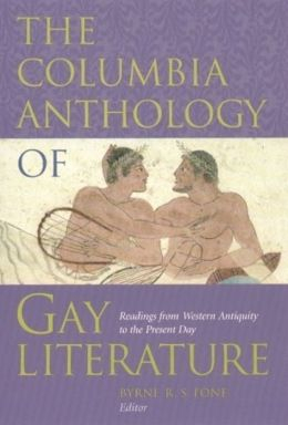 The Columbia Anthology of Gay Literature: Readings from Western Antiquity to the Present Day