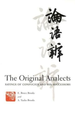 The Original Analects: Sayings of Confucius and His Successors