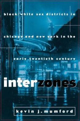 Interzones: Black/White Sex Districts in Chicago and New York in the Early Twentieth Century