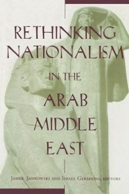 Rethinking Nationalism in the Arab Middle East