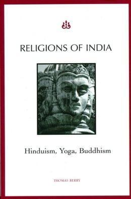 Religions of India: Hinduism, Yoga, Buddhism