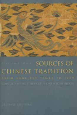 Sources of Chinese Tradition: Volume 1: From Earliest Times to 1600