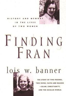 Finding Fran: History and Memory in the Lives of Two Women