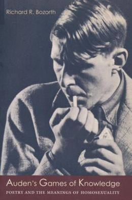 Auden's Games of Knowledge: Poetry and the Meanings of Homosexuality