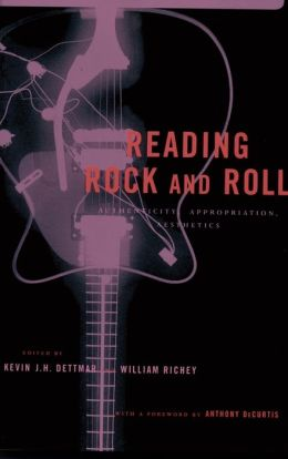 Reading Rock and Roll: Authenticity, Appropriation, Aesthetics