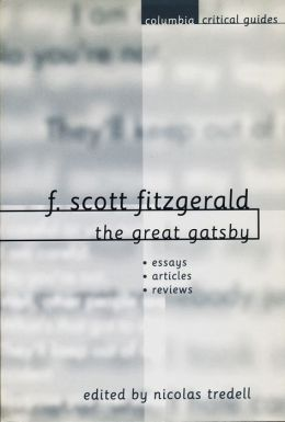 F. Scott Fitzgerald: The Great Gatsby: Essays * Articles * Reviews