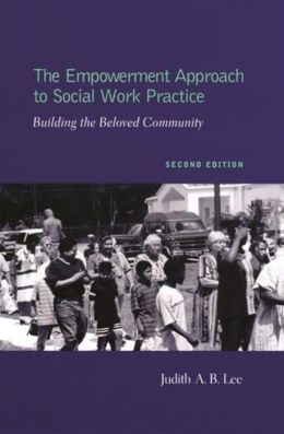 The Empowerment Approach to Social Work Practice