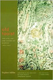 Old Taoist: The Life, Art, and Poetry of Kodojin (1865-1944)