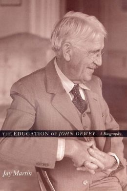 The Education of John Dewey: A Biography