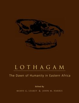 Lothagam: The Dawn of Humanity in Eastern Africa
