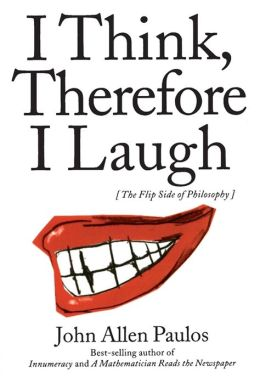 I Think, Therefore I Laugh: The Flip Side of Philosophy
